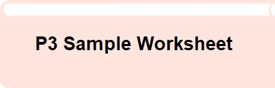 P3 Sample Worksheet